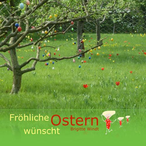 Fröhliche Ostern wünsche Brigitte Windt