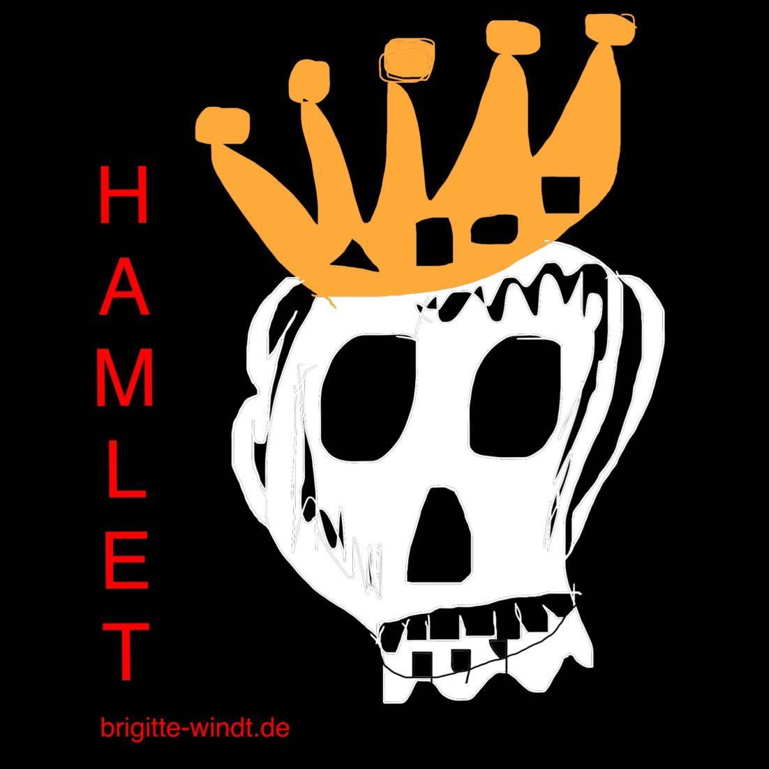 HAMLET Brigitte Windt. Weißer Totenschädel mit goldener Krone auf schwarzem Grund. Hamlet in leuchtendem Rot.
