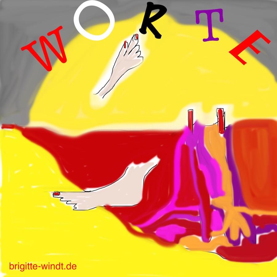 VERWEIGERE MICH Brigitte Windt Hand pflückt bunte Worte vom grauen Himmel. Fuß tanzt von rot nach gelb. Farbenfrohe Häute hängen auf der Leine.