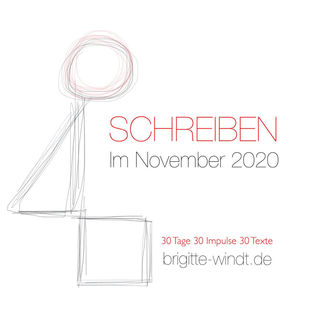 Schreiben im November 2020, 30 Tage, 30 Impulse, 30 Texte, Brigitte Windt
