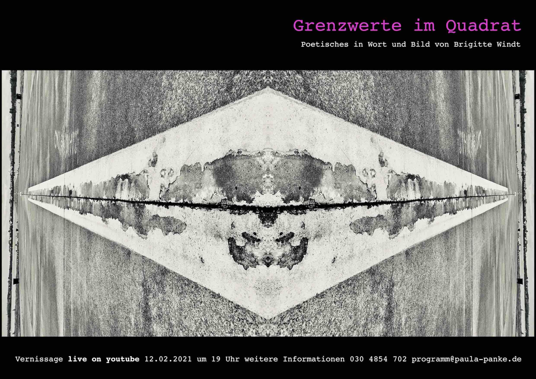 Grenzwerte im Quadrat Poetisches in Wort und Bild von Brigitte Windt - Poster zur Vernissage